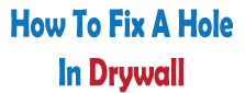 How to Fix a Hole in Drywall - Fixing Holes in Drywall